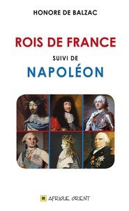 Honoré de Balzac - Rois de France suivi de Napoléon.