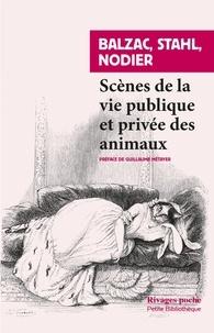 Honoré de Balzac et P-J Stahl - Scènes de la vie privée et publique des animaux - Etudes de moeurs contemporaines.