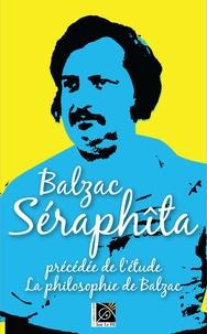 Honoré de Balzac - Séraphîta - Précédée de La philosophie de Balzac.