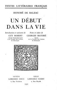 Honoré de Balzac et Georges Matoré - Un Début dans la vie.