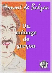 Honoré de Balzac - Un ménage de garçon.