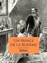 Honoré de Balzac - Un prince de la Bohême - Scènes de la vie parisienne.