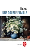 Honoré de Balzac - Une double famille.