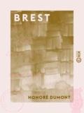 Honoré Dumont - Brest - Poème en seize chants.