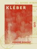 Honoré Dumont - Kléber - Poème en dix chants.