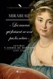 Honoré-Gabriel de Mirabeau - Les amours qui finissent ne sont pas les nôtres - Lettres à Sophie de Monnier 1777-1780.