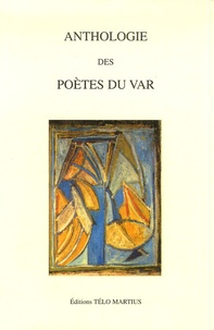Honoré Garnier et Edouard de Puycousin - Anthologie des poètes du Var.