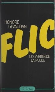 Honoré Gévaudan - Flic - Ou Les vérités de la police.