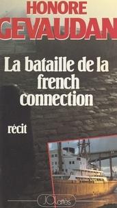 Honoré Gévaudan - La bataille de la French connection.