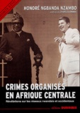 Honoré Ngbanda Nzambo - Crimes organisés en Afrique Centrale - Révélations sur les réseaux rwandais et occidentaux.