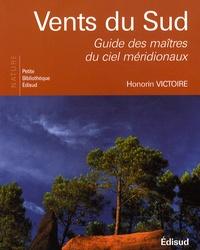 Honorin Victoire - Vents du Sud - Guide des maîtres du ciel méridionaux.