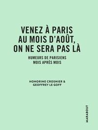Honorine Crosnier et Geoffrey Le Goff - Venez à Paris au mois d'août, on ne sera pas là - Humeurs de parisiens mois après mois.