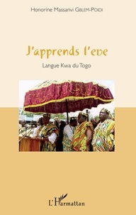 Honorine Massanvi Gblem-Poidi - J'apprends l'eve - Langue Kwa du Togo. 1 CD audio