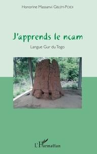 Honorine Massanvi Gblem-Poidi - J'apprends le ncam - Langue Gur du Togo. 1 CD audio