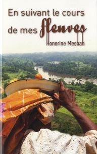 Honorine Mesbah - En suivant le cours de mes fleuves.