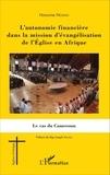 Honorine Ngono - L'autonomie financière dans la mission d'évangélisation de l'Eglise en Afrique - Le cas du Cameroun.