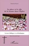 Honorine Ngono - La place et le rôle de la femme dans l'Eglise - Lecture biblique et ecclésiologique.