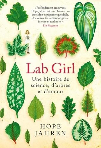 Hope Jahren - Lab girl - Une histoire de science, d'arbres et d'amour.