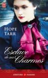 Hope Tarr - Esclave de ses charmes.
