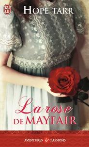 Hope Tarr - La rose de Mayfair.