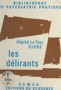 Hôpital La Tour de Digne et  Centres d'entraînement aux mét - Les délirants.