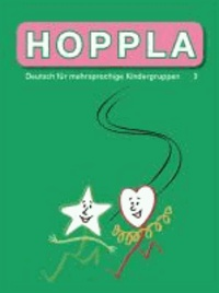 HOPPLA 3 - Deutsch für mehrsprachige Kindergruppen.