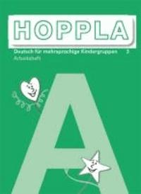 HOPPLA 3. Arbeitsheft A - 1 - 3 Schuljahr, Aufbauunterricht.