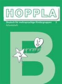 HOPPLA 3. Arbeitsheft B - 1 - 3 Schuljahr, Aufbauunterricht.
