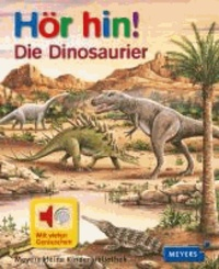 Hör hin! Die Dinosaurier.