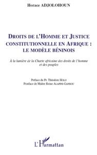 Horace Adjolohoun - Droits de l'Homme et Justice constitutionnelle en Afrique : le modèle béninois - A la lumière de la Charte africaine des droits de l'homme et des peuples.