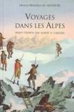 Horace-Bénédict de Saussure - Voyages dans les Alpes. - Agrémentés des voyages en Valais, au Mont Cervin et autour du Mont Rose.