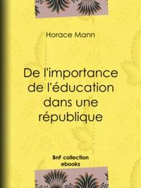 Horace Mann et Edouard Laboulaye - De l'importance de l'éducation dans une république.