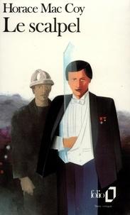 Horace McCoy - Le scalpel.
