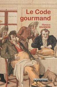 Horace-napolã©on Raisson - Le Code Gourmand.