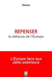 Horace - Repenser la défense de l'Europe.
