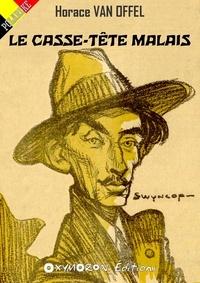 Horace Van Offel et Philippe Swyncop - Le casse-tête malais.