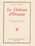 Horace Walpole - Le Château d'Otrante.