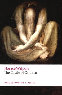 Horace Walpole - The Castle of Otranto.