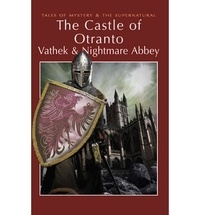"Horace Walpole et William Beckford - The Castle of Otranto - With ""Vathek"" and ""Nightmare Abbey""."