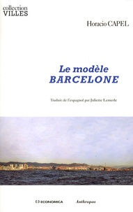 Horacio Capel - Le modèle Barcelone.