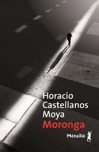 Horacio Castellanos Moya - Moronga.
