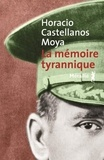 Horacio Castellanos Moyra - La mémoire tyrannique.