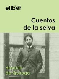 Horacio De Quiroga - Cuentos de la selva.