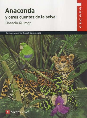 Horacio Quiroga et Angel Dominguez - Anaconda y otros cuentos de la selva.