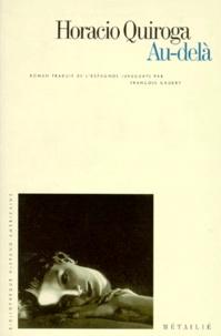 Horacio Quiroga - Au-delà.