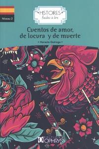 Horacio Quiroga - Cuentos de amor de locura y de muerte.