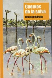 Horacio Quiroga - Cuentos de la selva.