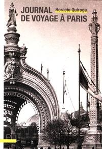 Horacio Quiroga - Journal de voyage à Paris.