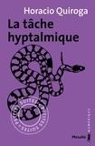 Horacio Quiroga et François Gaudry - La Tâche hyptalmique.