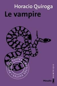 Horacio Quiroga et François Gaudry - Le vampire.